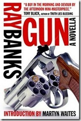 GUN - Ray Banks