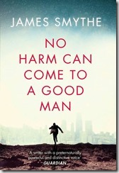 no-harm-can-come-to-a-good-man-by-james-smythe