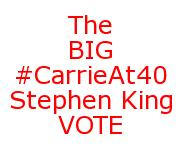 The #CarrieAt40 Stephen King Chart - VOTE NOW!