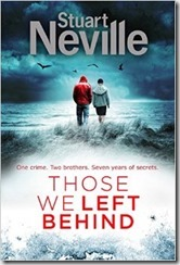 THOSE WE LEFT BEHIND - Stuart Neville