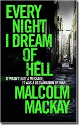 EVERY NIGHT I DREAM OF HELL - Malcolm Mackay