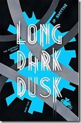 LONG DARK DUSK - JP Smythe