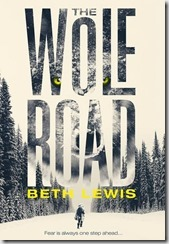 THE WOLF ROAD - Beth Lewis